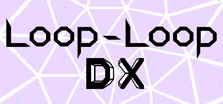 Loop-Loop DX title thumbnail