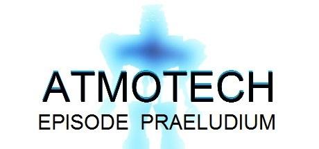ATMOTECH EPISODE PRAELUDIUM