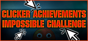 CLICKER ACHIEVEMENTS - THE IMPOSSIBLE CHALLENGE cover art