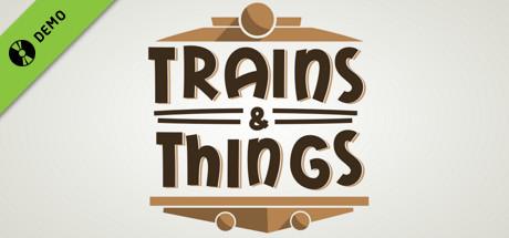 Trains & Things Demo