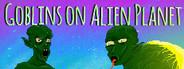 Goblins on Alien Planet
