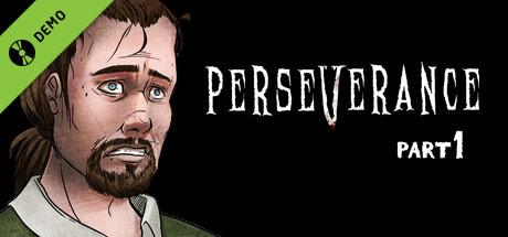 Perseverance: Part 1 Demo