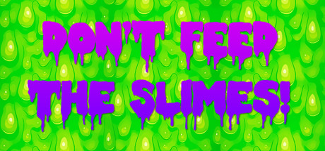 Don't Feed The Slimes!
