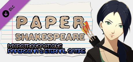 Paper Shakespeare, Outfit Pack: MICROTRANSACTIONS PAPERSONA 2: ETERNAL SATIRE