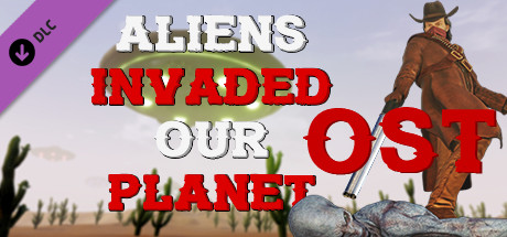 ALIENS INVADED OUR PLANET OST