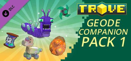 Trove - Geode Companion Pack 1