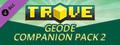 Trove - Geode Companion Pack 2-dlc