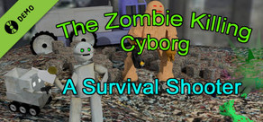 'The Zombie Killing Cyborg' - Demo