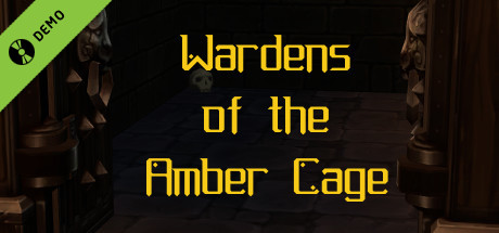 Wardens of the Amber Cage Demo