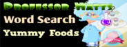 Professor Watts Word Search: Yummy Foods