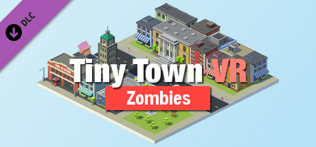 Tiny Town VR - Zombie Pack