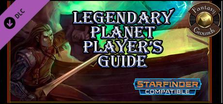 Fantasy Grounds - Legendary Planet Players Guide (SFRPG)