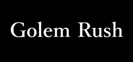 Golem Rush