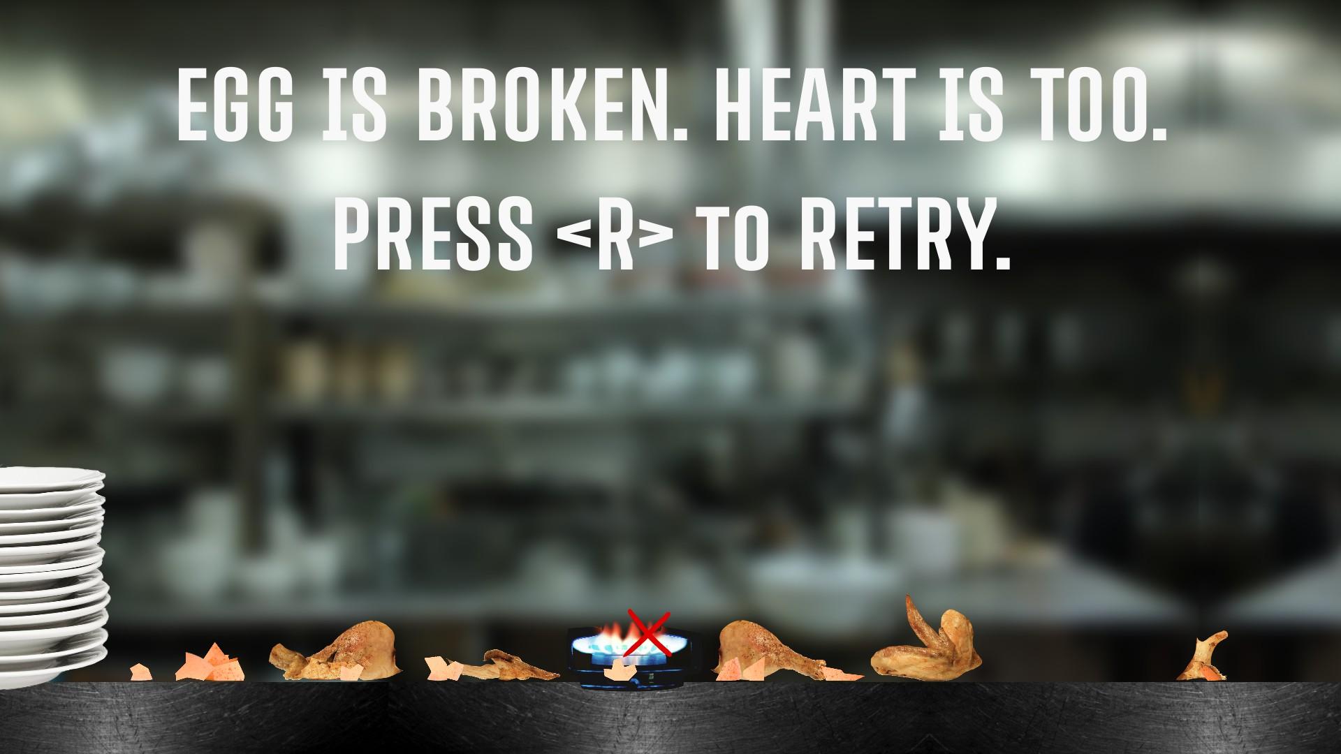 egg is broken  heart is too