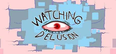 Watching Delusion