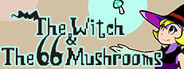 The Witch & The 66 Mushrooms