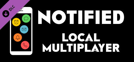 Notified - Local Multiplayer Mode