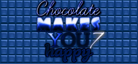 Chocolate makes you happy 7 cover art
