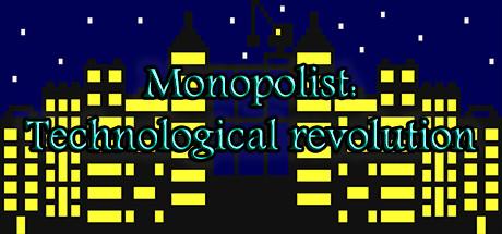 Teaser image for Monopolist: Technological Revolution