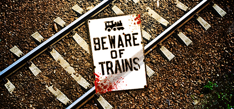 Beware of Trains