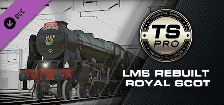 Train Simulator: LMS Rebuilt Royal Scot Steam Loco Add-On