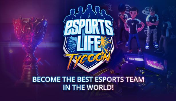Esports Life Tycoon on Steam