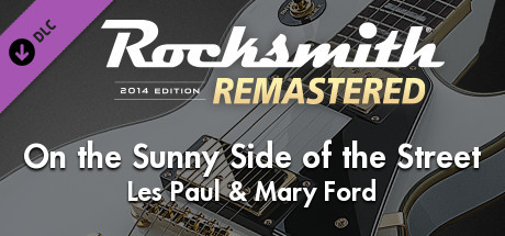 "Rocksmith® 2014 Edition – Remastered – Les Paul & Mary Ford - ""On the Sunny Side of the Street"""