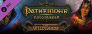 Pathfinder: Kingmaker - The Wildcards