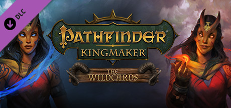 Pathfinder: Kingmaker - The Wildcards