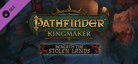 Купить Pathfinder: Kingmaker - Beneath The Stolen Lands (DLC)