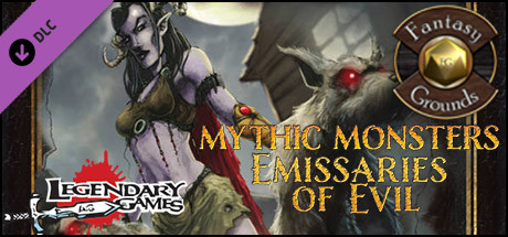 Fantasy Grounds - Mythic Monsters #22: Emissaries of Evil (PFRPG)