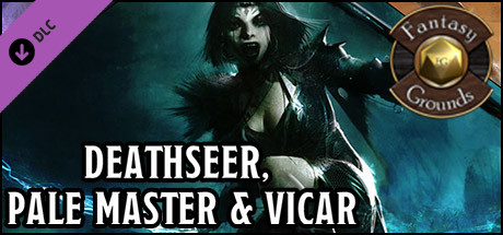 Fantasy Grounds - Harbingers of Life & Death: Deathseer, Pale Master, and Vicar Class Pack (5E)