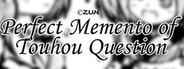 东方试闻广纪 ~ Perfect Memento of Touhou Question