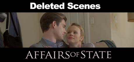Affairs of State: Deleted Scenes