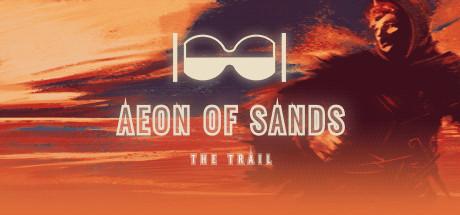 Aeon of Sands - The Trail achievements