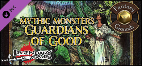 Fantasy Grounds - Mythic Monsters #20: Guardians of Good (PFRPG)