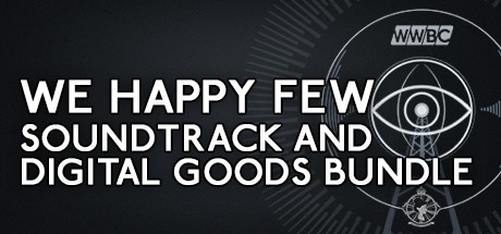 We Happy Few - Soundtrack and Digital Goods Bundle on Steam
