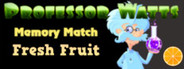 Professor Watts Memory Match: Fresh Fruit