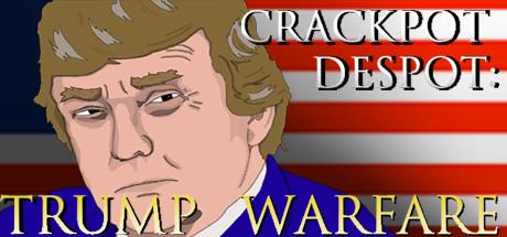 CRACKPOT DESPOT: TRUMP WARFARE