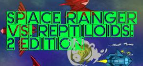 Space Ranger vs. Reptiloids: 2 Edition cover art