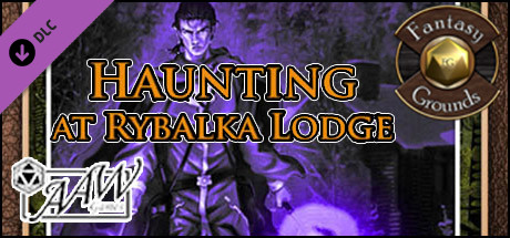 Fantasy Grounds - A17: Haunting at Rybalka Lodge (5E)