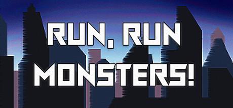 Run, Run, Monsters!
