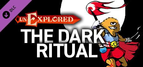 Unexplored The Dark Ritual