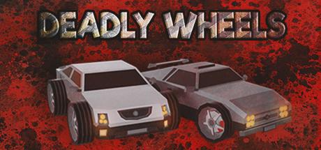 DEADLY WHEELS