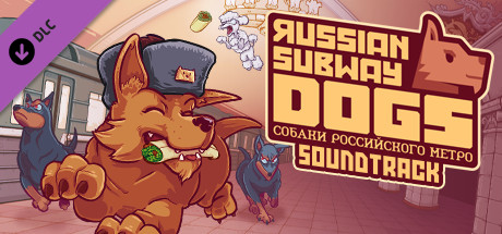 Russian Subway Dogs - Soundtrack