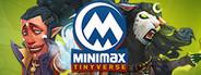 MINImax Tinyverse