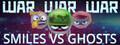 WAR_WAR_WAR: Smiles vs Ghosts