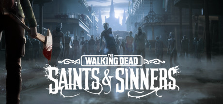 The Walking Dead: Saints & Sinners on Steam Backlog