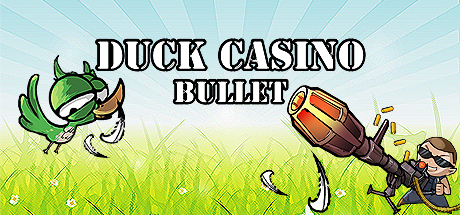 DUCK CASINO: BULLET
