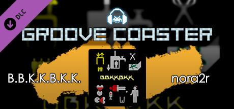 Купить Groove Coaster - B.B.K.K.B.K.K. (DLC)